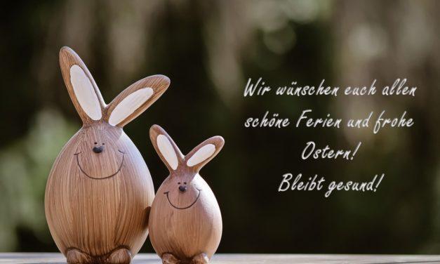 Schöne Ferien und frohe Ostern!